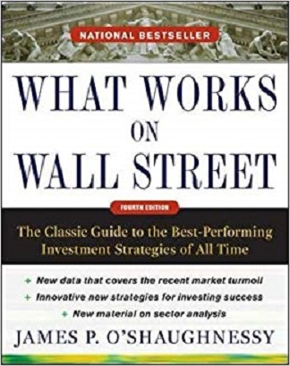 What Works on Wall Street 4th Edition by James O'Shaughnessy