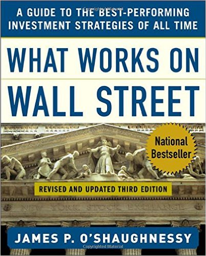 What Works on Wall Street by James P. O'Shaughnessy